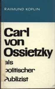 Buchtitel: Raimond Koplin: Carl von Ossietzky als politischer Publizist.