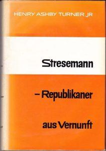 Buchtitel: Stresemann – Republikaner aus Vernunft